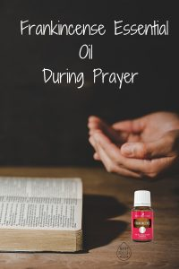 Frankincense Essential Oil During Prayer